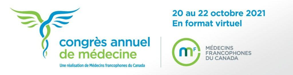 Congrès annuel de médecine 2021 - Médecins francophones du Canada - 20 au 22 octobre 2021 en virtuel