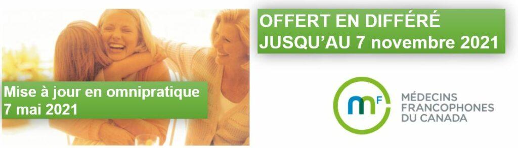 Mise à jour en omnipratique mai 2021 en différé - Médecins francophones du Canada